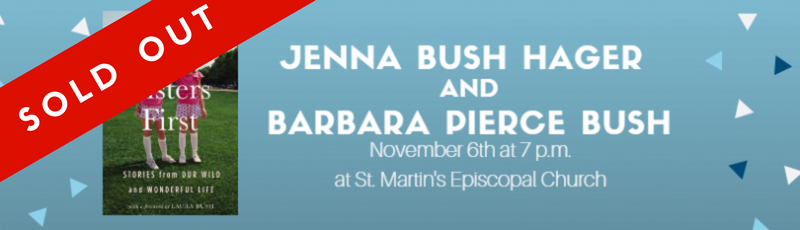 Our November 6 event with Barbara and Jenna bush has sold out. There will be no waiting list.