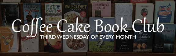 Coffee Cake Book Club, third Wednesday of every month.