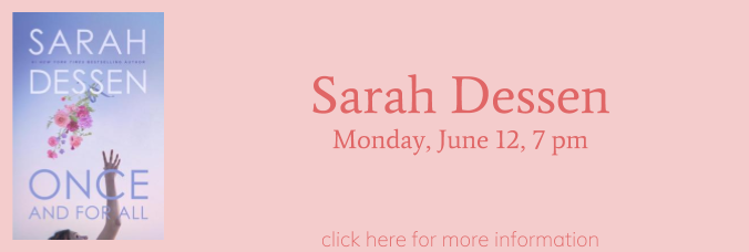 Sarah Dessen joins us June 12 at 7 pm. Click here for more information