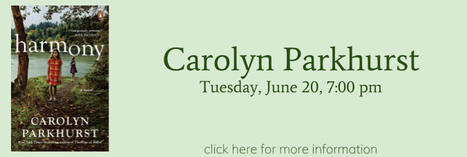 Carolyn Parkhurst joins us at Tuesday, June 20, 7:00 pm. Click here for more information
